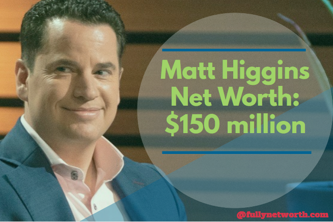 Matt Higgins Net Worth