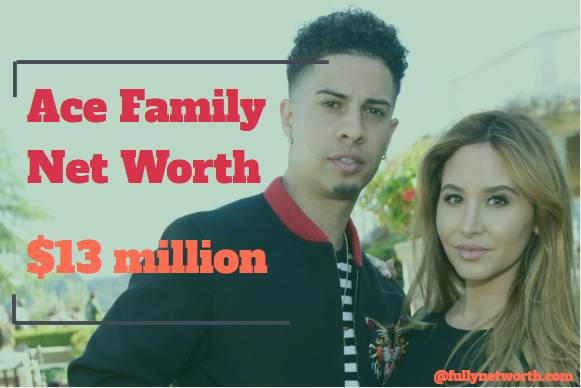Ace Family Net Worth